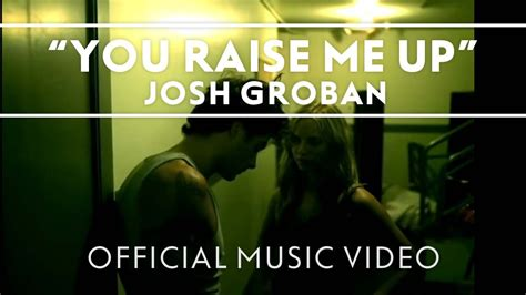 Josh Groban - You Raise Me Up [Official Music Video] - YouTube
